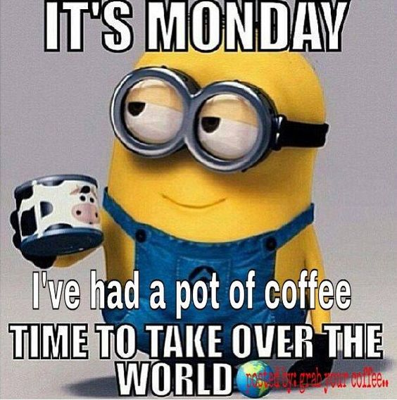 A Case of the Mondays 45 funny coffee memes that will have you laughing home grounds