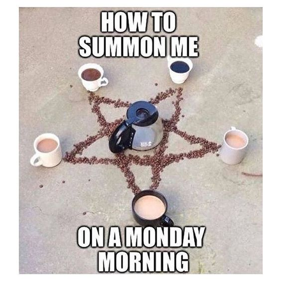 Morning Rituals 45 funny coffee memes that will have you laughing home grounds