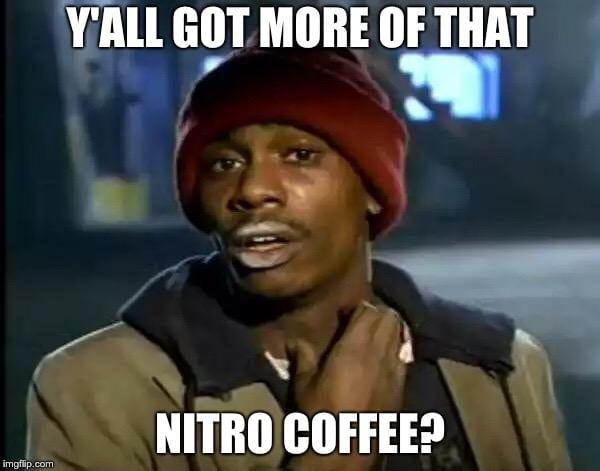 nitro coffee meme