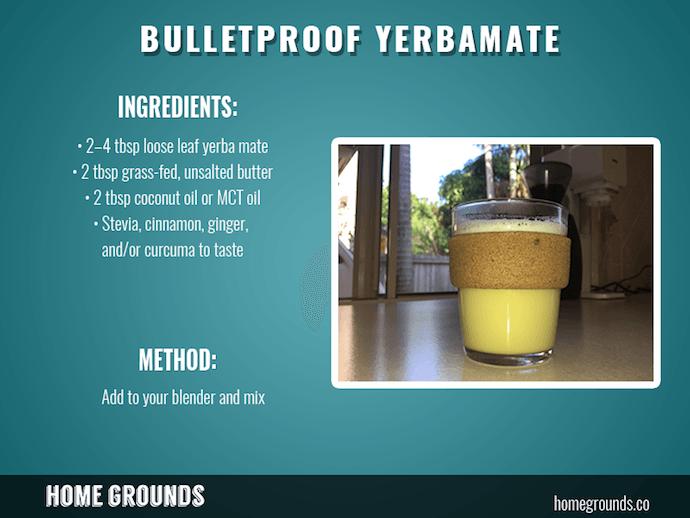 Bulletproof Yerbamate recipe