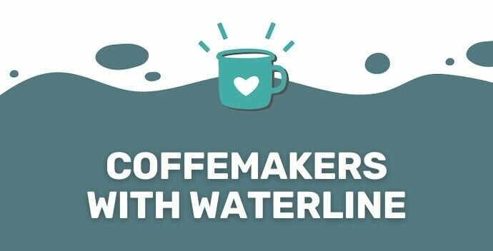 coffeemakers with water line banner