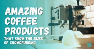 crowdfounded coffee products